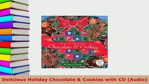 Download  Delicious Holiday Chocolate  Cookies with CD Audio Free Books