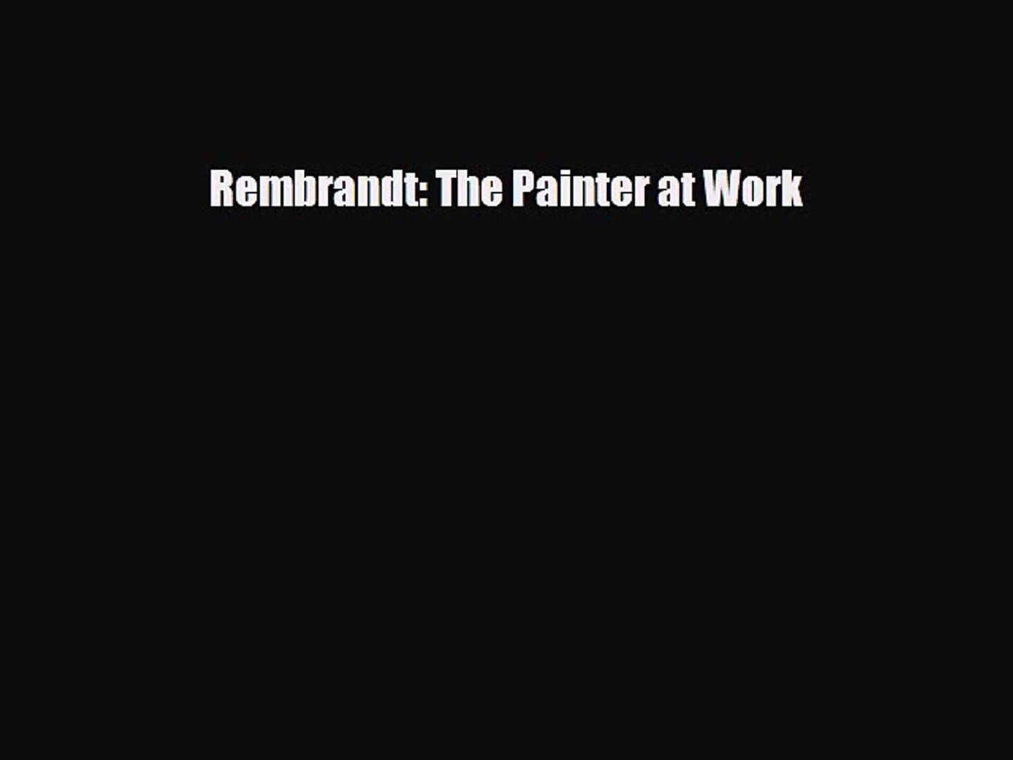The Painter at Work Rembrandt