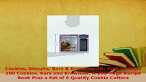 Download  Cookies Biscuits Bars  Brownies Kit How to Make 300 Cookies Bars and Brownies A Read Online