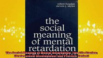 READ FREE FULL EBOOK DOWNLOAD  The Social Meaning of Mental Retardation Two Life Stories Professional Development and Full EBook