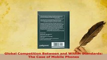 Download  Global Competition Between and Within Standards The Case of Mobile Phones Free Books