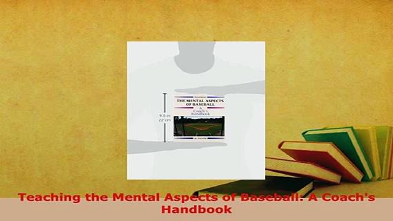PDF  Teaching the Mental Aspects of Baseball A Coachs Handbook Read Full Ebook