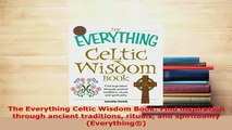 PDF  The Everything Celtic Wisdom Book Find inspiration through ancient traditions rituals and Free Books