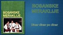 Bosanske Meraklije  - Dinar dinar po dinar