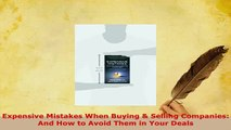 Download  Expensive Mistakes When Buying  Selling Companies And How to Avoid Them in Your Deals Ebook