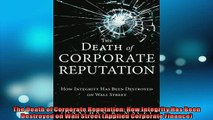 FAVORIT BOOK   The Death of Corporate Reputation How Integrity Has Been Destroyed on Wall Street  FREE BOOOK ONLINE