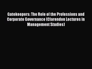 [Read book] Gatekeepers: The Role of the Professions and Corporate Governance (Clarendon Lectures