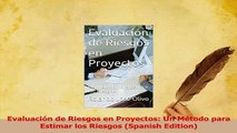 PDF  Evaluación de Riesgos en Proyectos Un Método para Estimar los Riesgos Spanish Edition Read Online