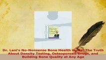 PDF  Dr Lanis NoNonsense Bone Health Guide The Truth About Density Testing Osteoporosis Free Books