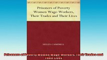 READ book  Prisoners of Poverty Women WageWorkers Their Trades and Their Lives  FREE BOOOK ONLINE