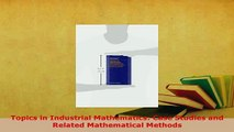 PDF  Topics in Industrial Mathematics Case Studies and Related Mathematical Methods Free Books