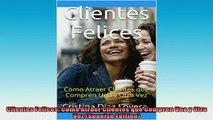 EBOOK ONLINE  Clientes Felices Como Atraer Clientes que Compren Una y Otra Vez Spanish Edition READ ONLINE