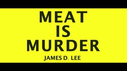 Meat Is Murder - James D. Lee