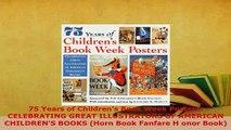 PDF  75 Years of Childrens Book Week Posters CELEBRATING GREAT ILLUSTRATORS OF AMERICAN Read Full Ebook