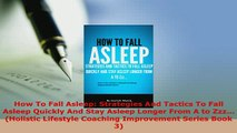 Download  How To Fall Asleep Strategies And Tactics To Fall Asleep Quickly And Stay Asleep Longer Ebook