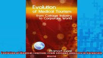 READ FREE Ebooks  Evolution of Medical Tourism From Cottage Industry to Corporate World Full Free