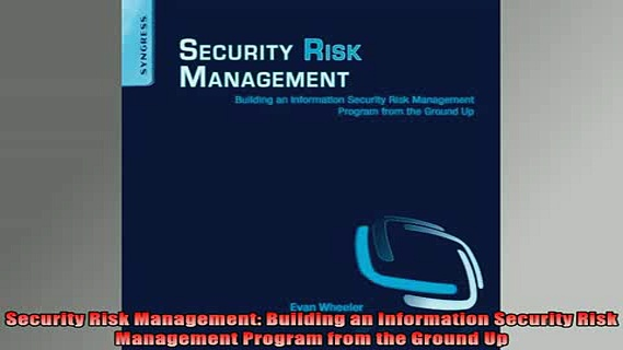 READ book  Security Risk Management Building an Information Security Risk Management Program from Full Free