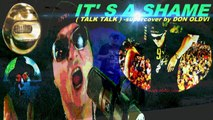 SUCH A SHAME ( TALK TALK ) supercover by DON OLDVI TRUE ROCK ft. OODB
