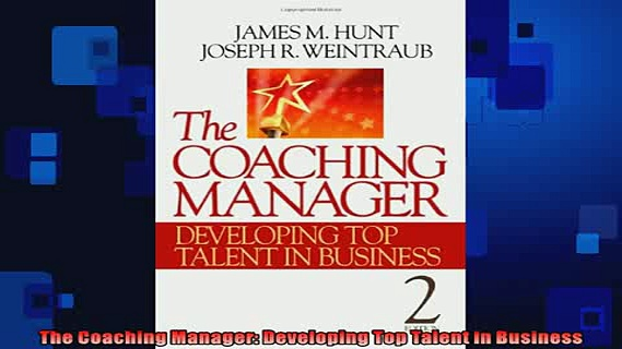 READ book  The Coaching Manager Developing Top Talent in Business  FREE BOOOK ONLINE