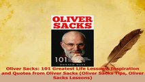 Read  Oliver Sacks 101 Greatest Life Lessons Inspiration and Quotes from Oliver Sacks Oliver PDF Free