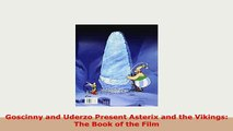 PDF  Goscinny and Uderzo Present Asterix and the Vikings The Book of the Film Free Books