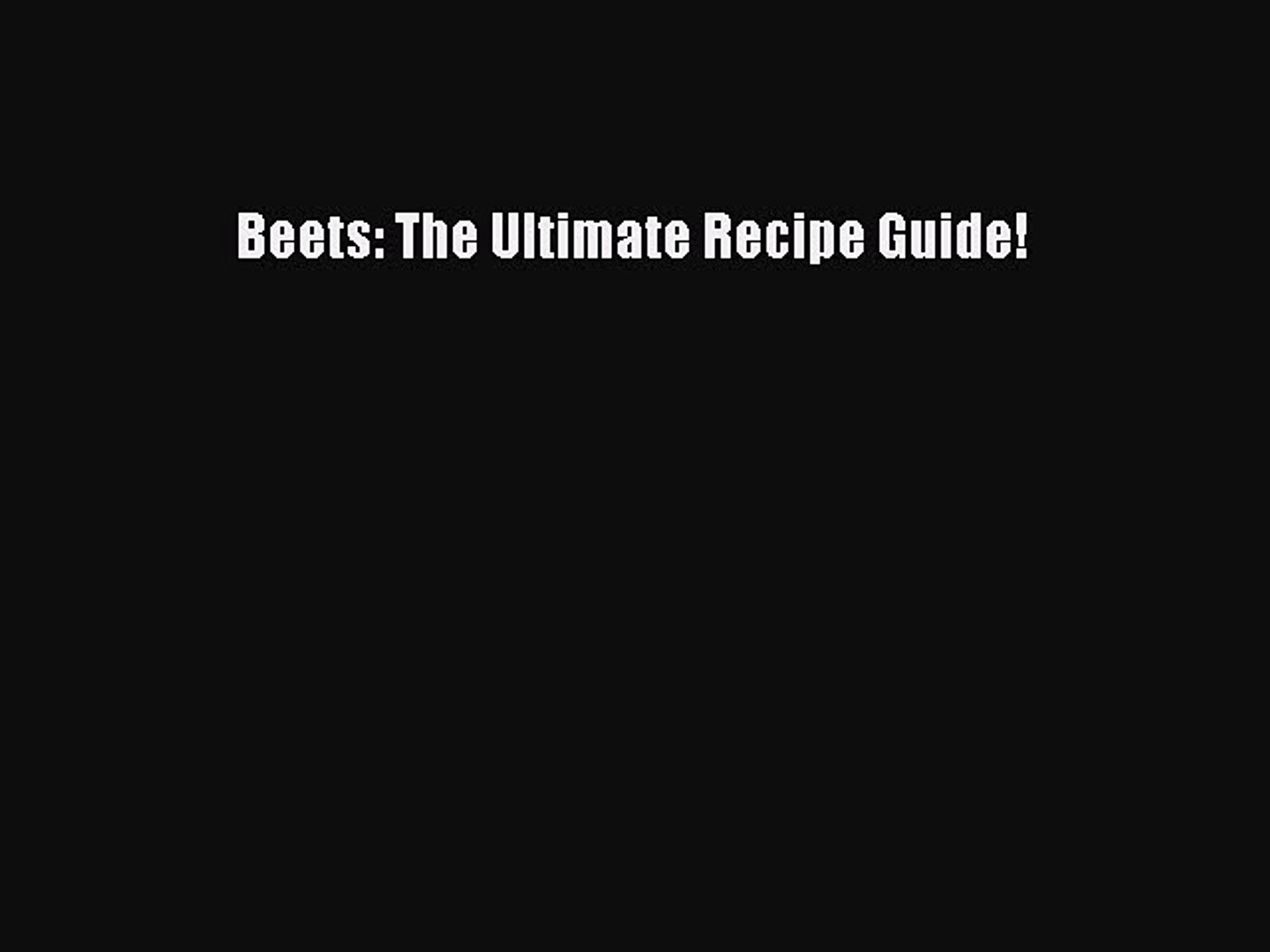 [Read Book] Beets: The Ultimate Recipe Guide!  EBook