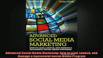 EBOOK ONLINE  Advanced Social Media Marketing How to Lead Launch and Manage a Successful Social Media  DOWNLOAD ONLINE
