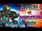 Evylyn vs Paralyzar 6.2.3 Arms Warrior vs Ret Pala best of each class Dueling Series WOW PVP duels