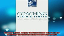 FREE EBOOK ONLINE  Coaching Plain  Simple Solutionfocused Brief Coaching Essentials Norton Professional Full Free