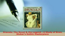 PDF  Dracula The Novel  the Legend  A Study of Bram Stokers Gothic Masterpiece Download Online