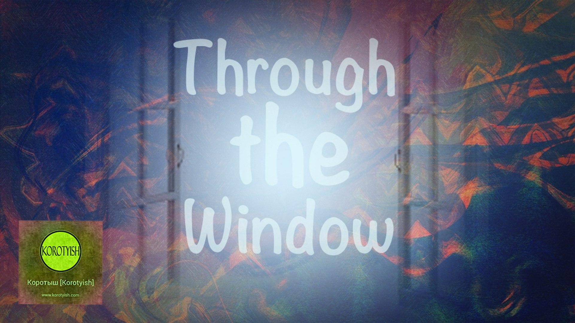 Through the Window, Short Film (Короткометражный фильм