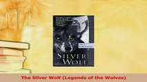PDF  The Silver Wolf Legends of the Wolves Download Online