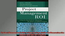 EBOOK ONLINE  Project Management ROI A StepbyStep Guide for Measuring the Impact and ROI for Projects READ ONLINE