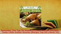 PDF  Samosas The Top 50 Most Delicious Samosa Recipes  Tasty Little Indian Snacks Recipe Top PDF Online