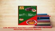 PDF  LOS MEJORES POSTRES CASEROS  LAS  MEJORES RECETAS Japanese Edition Read Online