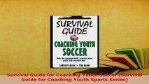 PDF  Survival Guide for Coaching Youth Soccer Survival Guide for Coaching Youth Sports Series  EBook