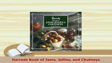 PDF  Harrods Book of Jams Jellies and Chutneys Read Online