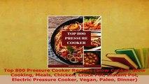 Download  Top 800 Pressure Cooker Recipes Slow Cooker Slow Cooking Meals Chicken Crock Pot Instant Read Online
