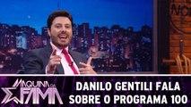 Danilo Gentili fala sobre o Máquina da Fama 100