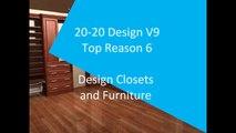 20-20 Design V9: Top reason 6 - Design Closets and furniture