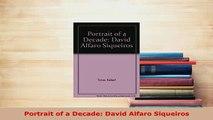 Download  Portrait of a Decade David Alfaro Siqueiros Free Books