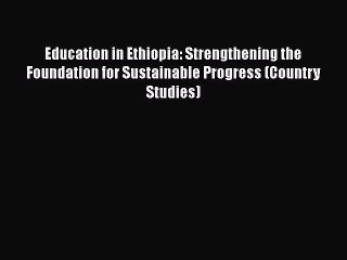 Education in Ethiopia Resource   Learn About, Share and Discuss