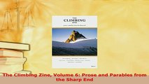 PDF  The Climbing Zine Volume 6 Prose and Parables from the Sharp End Read Full Ebook