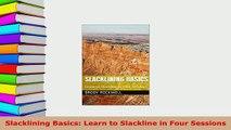 Download  Slacklining Basics Learn to Slackline in Four Sessions  Read Online