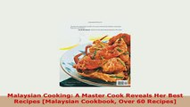 Download  Malaysian Cooking A Master Cook Reveals Her Best Recipes Malaysian Cookbook Over 60 Read Online