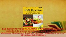 Download  168 RECETAS VEGETARIANAS Y AFRODISÍACAS Una variedad de platos saludables para compartir PDF Online