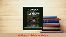 PDF  A Birders Guide to Maine Read Online