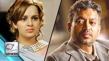Kangana Ranaut Left Irrfan Khan Starrer 'Divine Lovers' Movie