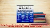 PDF  Early Stages Of Atlantic Fishes An Identification Guide For The Western Central North  EBook