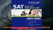 READ book  Kaplan SAT Subject Test Biology EM 20112012 Kaplan SAT Subject Tests Biology Full EBook